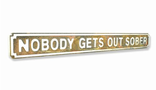 Nobody Gets Out Sober New Shape Rust Finish